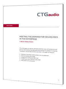 Ceiling Mics in the Enterprise - 5 Best Practices